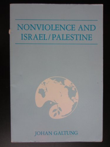 Nonviolence and Israel/Palestine (Institute for Peace): Galtung, Johan