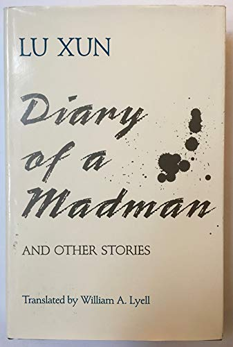 Diary of a Madman and Other Stories: Xun, Lu