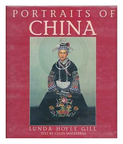 Portraits of China: Gill, Lunda Hoyle; Mackerras, Colin [text]