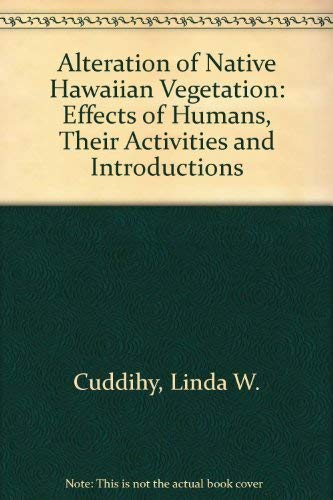 9780824813055: Alteration of Native Hawaiian Vegetation: Effects of Humans, Their Activities and Introductions