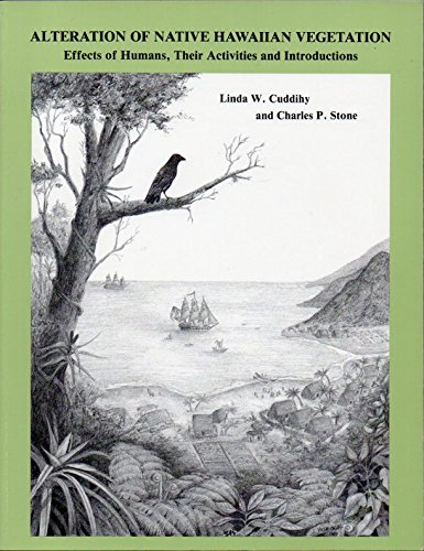 9780824813086: Alteration of Native Hawaiian Vegetation: Effects of Humans, Their Activities and Introductions