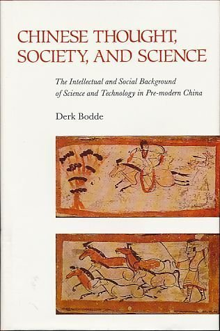 Chinese Thought, Society, and Science: The Intellectual and Social Background of Science and ...