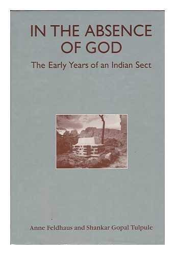 9780824813352: In the Absence of God: The Early Years of an Indian Sect