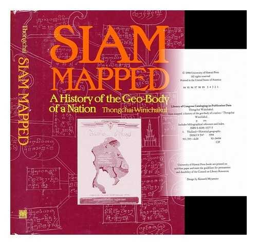 9780824813376: Siam Mapped: A History of the Geo-Body of a Nation