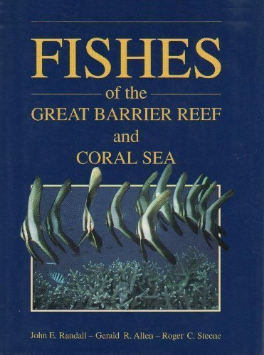 Fishes of the Great Barrier Reef and: Gerald R. Allen;
