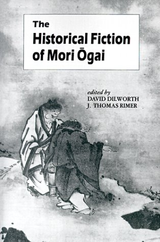 9780824813666: The Historical Fiction of Mori Ogai (UNESCO Collection of Representative Works: Japanese Series)
