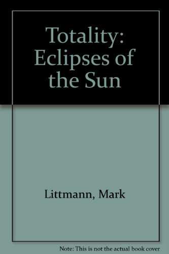 9780824813710: Totality: Eclipses of the Sun