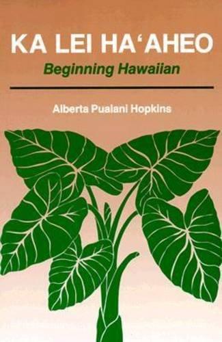 9780824813727: Ka Lei Haaheo: Beginning Hawaiian (Teacher's Guide and Answer Key)