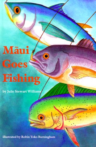 Maui Goes Fishing (Kolowalu Books): Williams, Julie Stewart