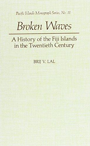 9780824814182: Broken Waves: A History of the Fiji Islands in the Twentieth Century