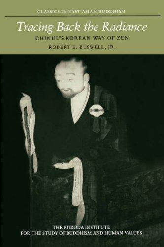 9780824814274: Tracing Back the Radiance: Chinul's Korean Way of Zen (Kuroda Classics in East Asian Buddhism)