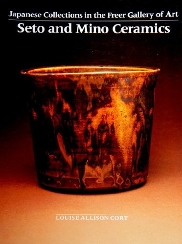 9780824814366: Seto and Mino Ceramics (Japanese Collections in the Freer Gallery of Art)