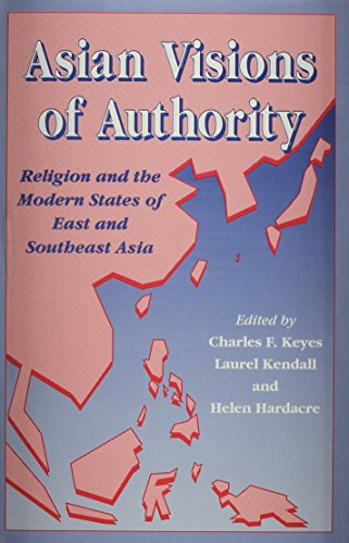 Asian Visions of Authority: Religion and the Modern States of East and Southeast Asia