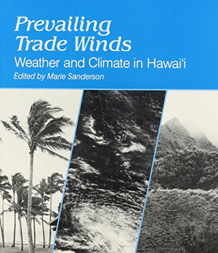 Prevailing Trade Winds: Weather and Climate in Hawai'i