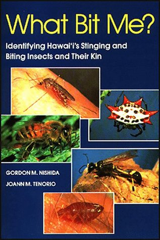 9780824814922: What Bit Me?: Identifying Hawai'I's Stinging and Biting Insects and Their Kin