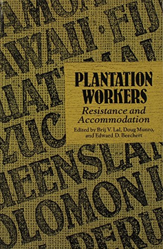 Plantation Workers: Resistance and Accommodation (9780824814960) by Lal, Brij V.; Munro, Doug; Beechert, Edward D.