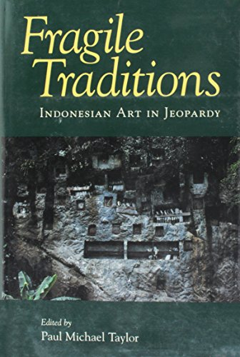 9780824815332: Fragile Traditions: Indonesian Art in Jeopardy
