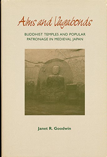 9780824815479: Alms and Vagabonds: Buddhist Temples and Popular Patronage in Medieval Japan