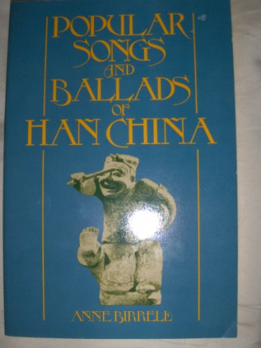 9780824815486: Popular Songs and Ballads of Han China