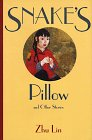 Snake's Pillow: And Other Stories (Fiction from Modern China): Lin, Zhu, King, Richard