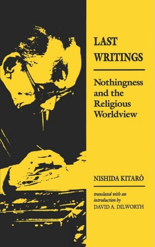 9780824815547: Nishida: Last Writing Paper: Nothingness and the Religious Worldview