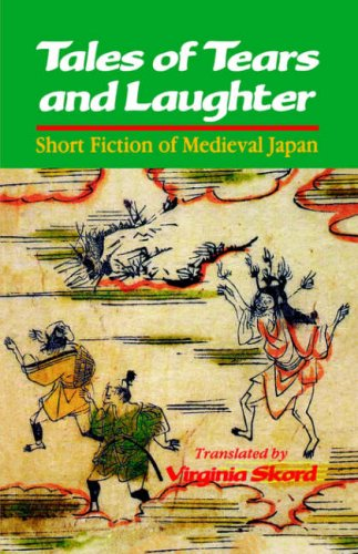 9780824815691: Tales of Tears and Laughter: Short Fiction of Medieval Japan