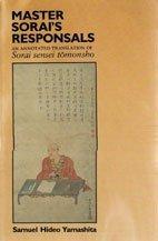 Master Sorai's Responsals : An Annotated Translation of Sorai Sensei Tomonsho: Yamashita, ...