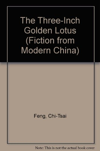 9780824815745: The Three-Inch Golden Lotus (Fiction from Modern China)