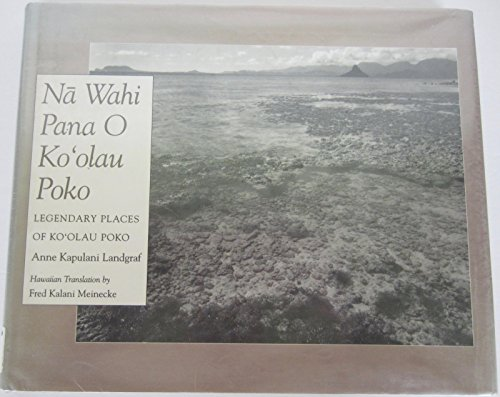 9780824815783: Na Wahi Pana 'O Ko'Olau Poko: Legendary Places of Ko'Olau Poko (English and Hawaiian Edition)