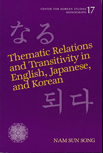 9780824815806: Thematic Relations and Transivity in English, Japanese and Korean (Centre for Korean Studies Monographs)
