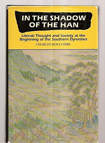 9780824815929: In the Shadow of the Han: Literati Thought and Society at the Beginning of the Southern Dynasties