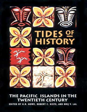 Tides of History: The Pacific Islands in: K. R. Howe,