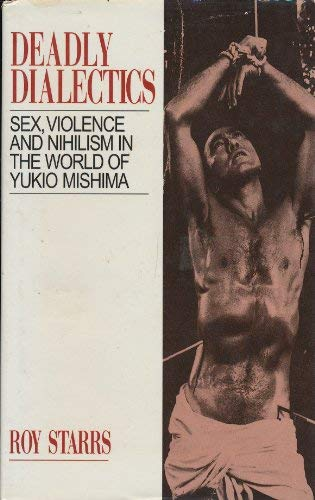 9780824816308: Deadly Dialectics: Sex, Violence, and Nihilism in the World of Yukio Mishima