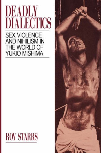 9780824816315: Deadly Dialectics: Sex, Violence, and Nihilism in the World of Yukio Mishima