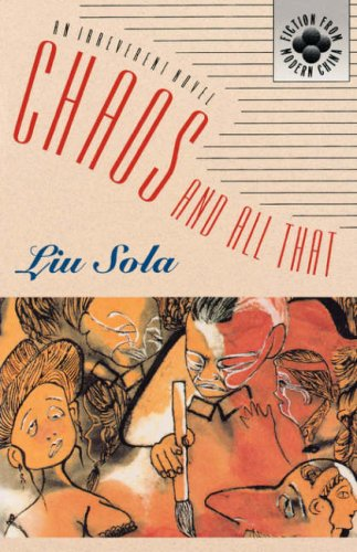 9780824816513: Liu Sola: Chaos & All That Paper: An Irreverent Novel (Fiction from Modern China)
