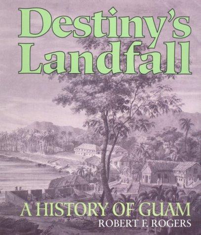 9780824816780: Destiny's Landfall: A History of Guam