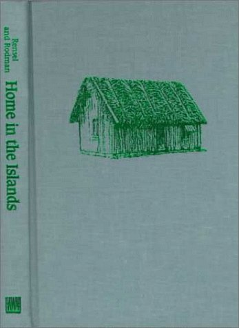 Home in the Islands : Housing and: Jan Rensel; Margaret