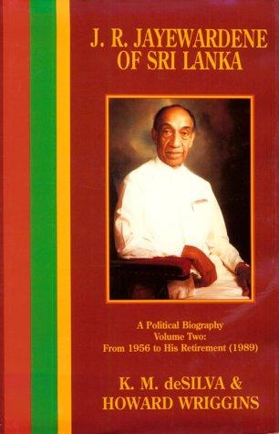 J.R. Jayewardene of Sri Lanka, A Political Biography, 2 volumes, complete: I) The First Fifty Years...