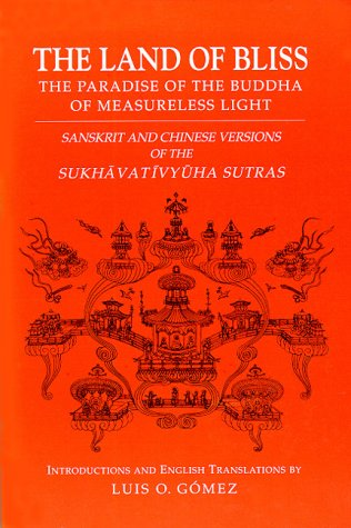 9780824816940: Land of Bliss: The Paradise of the Buddha of Measureless Light : Sanskrit and Chinese Versions of the Sukhavativyuha Sutras (Studies in the Buddhist Traditions)