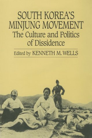 9780824817008: South Korea's Minjung Movement: The Culture and Politics of Dissidence (Studies from the Center for Korean Studies)