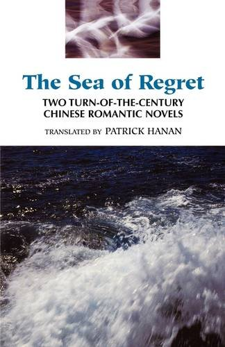9780824817091: The Sea of Regret: Two Turn-of-the-Century Chinese Romantic Novels