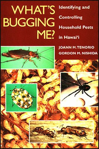 9780824817428: What's Bugging Me? Identifying and Controlling Household Pests in Hawaii