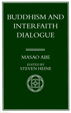 9780824817510: Buddhism and Interfaith Dialogue: Part One of a Two-Volume Sequel to Zen and Western Thought