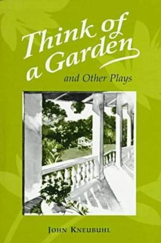 Think of a Garden: And Other Plays (Hardback): John Kneubuhl