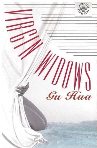 Virgin Widows (Fiction from Modern China) (0824818024) by Hua Gu