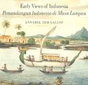 Early Views of Indonesia, Drawings from the: Gallop, Annabel Teh