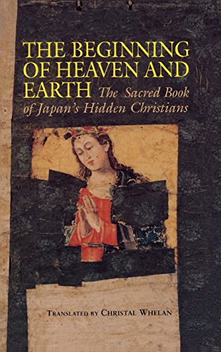 9780824818067: The Beginning of Heaven and Earth: The Sacred Book of Japan's Hidden Christians