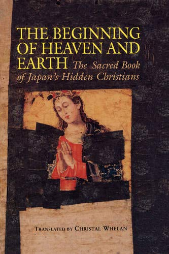 9780824818241: The Beginning of Heaven and Earth: The Sacred Book of Japan's Hidden Christians (Nanzan Library of Asian Religion & Culture)