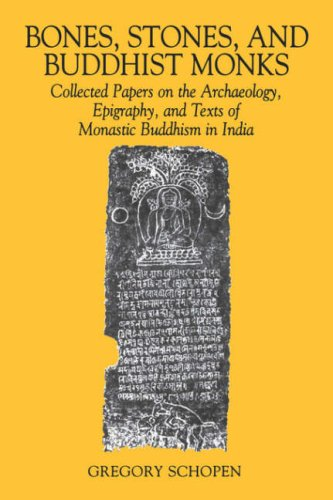 9780824818708: Bones, Stones and Buddhist Monks: Collected Papers on the Archaeology, Epigraphy and Texts of Monastic Buddhism in India (Studies in the Buddhist Traditions)