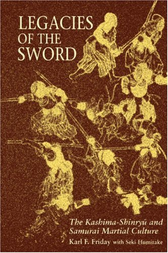9780824818791: Legacies of the Sword: The Kashima-Shinryu and Samurai Martial Culture